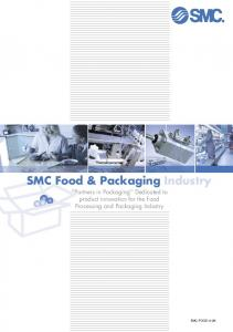 SMC Food & Packaging Industry. ''Partners in Packaging'' Dedicated to product innovation for the Food Processing and Packaging Industry EMC-FOOD-A-UK