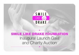 SMILE LIKE DRAKE FOUNDATION Inaugural Launch Gala and Charity Auction