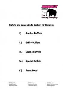 Smoker Buffets. Grill Buffets. Classic Buffets. Special Buffets. Event Food