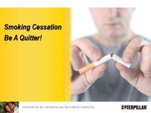 Smoking Cessation Be A Quitter!