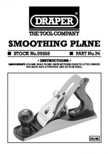 SMOOTHING PLANE INSTRUCTIONS IMPORTANT: PLEASE READ THESE INSTRUCTIONS CAREFULLY TO ENSURE THE SAFE AND EFFECTIVE USE OF THIS TOOL