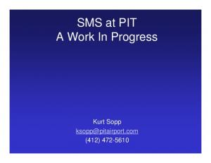SMS at PIT A Work In Progress. Kurt Sopp (412)