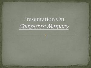 So that s why we can say that memory is very important part of computer system