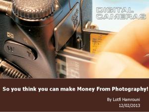 So you think you can make Money From Photography!