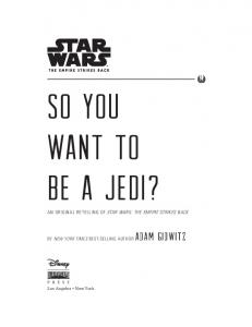 SO YOU WANT TO BE A JEDI?