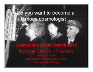 So you want to become a famous cosmologist