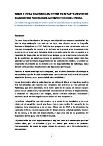 SOBRE E INFRA DIMENSIONAMIENTOS EN DEPARTAMENTOS DE DIAGNOSTICO POR IMAGEN. MOTIVOS Y CONSECUENCIAS