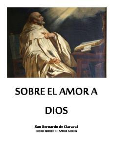 SOBRE EL AMOR A DIOS. San Bernardo de Claraval LIBRO SOBRE EL AMOR A DIOS