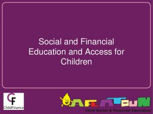 Social and Financial Education and Access for Children
