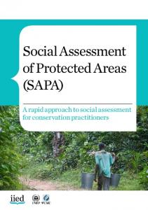 Social Assessment of Protected Areas. A rapid approach to social assessment for conservation practitioners