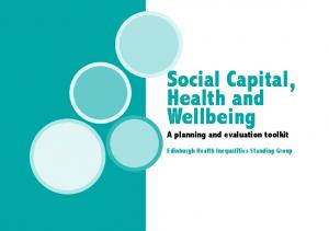 Social Capital, Health and Wellbeing A planning and evaluation toolkit. Edinburgh Health Inequalities Standing Group