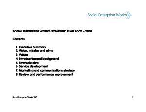 SOCIAL ENTERPRISE WORKS STRATEGIC PLAN Contents