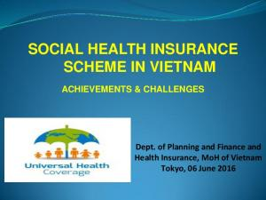 SOCIAL HEALTH INSURANCE SCHEME IN VIETNAM ACHIEVEMENTS & CHALLENGES