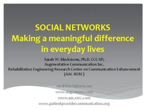 SOCIAL NETWORKS Making a meaningful difference in everyday lives