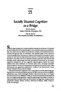 Social psychology has a unique position among the sciences. It is placed. Socially Situated Cognition as a Bridge