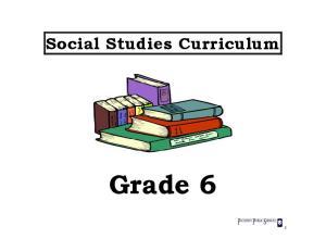 Social Studies Curriculum. Grade 6
