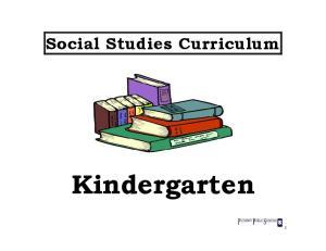Social Studies Curriculum. Kindergarten