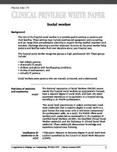 Social worker. The hospital social worker recognizes groups at high psychosocial risk. These groups include: