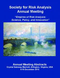 Society for Risk Analysis Annual Meeting. Empires of Risk Analysis: Science, Policy, and Innovation