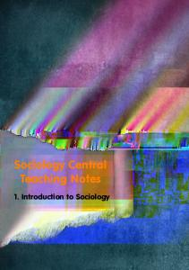 Sociology Central Teaching Notes. 1. Introduction to Sociology