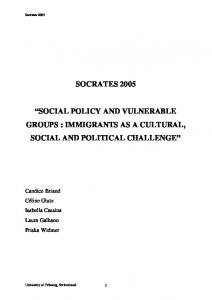 SOCRATES 2005 SOCIAL POLICY AND VULNERABLE GROUPS : IMMIGRANTS AS A CULTURAL, SOCIAL AND POLITICAL CHALLENGE