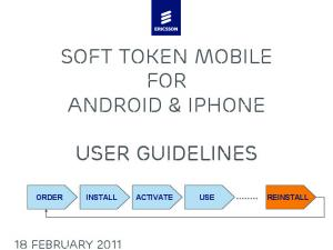 SOFT TOKEN MOBILE FOR ANDROID & IPHONE USER GUIDELINES
