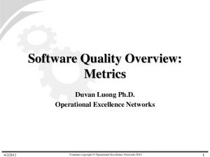 Software Quality Overview: Metrics Duvan Luong Ph.D. Operational Excellence Networks
