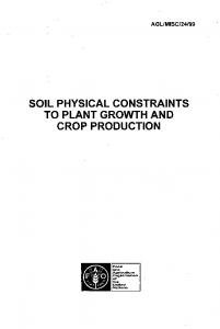 SOIL PHYSICAL CONSTRAINTS TO PLANT GROWTH AND CROP PRODUCTION