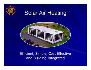 Solar Air Heating. Efficient, Simple, Cost Effective and Building Integrated