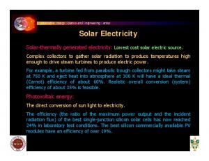 Solar Electricity. Solar-thermally generated electricity: Lowest cost solar electric source. Photovoltaic energy: