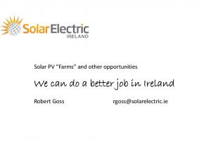 Solar PV Farms and other opportunities. We can do a better job in Ireland