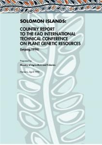 SOLOMON ISLANDS: COUNTRY REPORT TO THE FAO INTERNATIONAL TECHNICAL CONFERENCE ON PLANT GENETIC RESOURCES