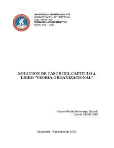 SOLUCION DE CASOS DEL CAPITULO 4 LIBRO TEORIA ORGANIZACIONAL