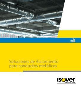 Soluciones de Aislamiento para conductos metálicos