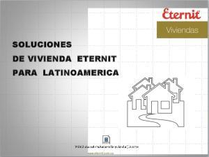 SOLUCIONES DE VIVIENDA ETERNIT PARA LATINOAMERICA
