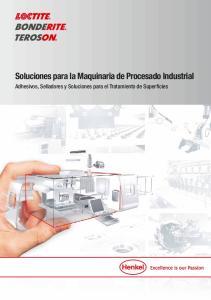 Soluciones para la Maquinaria de Procesado Industrial. Adhesivos, Selladores y Soluciones para el Tratamiento de Superficies