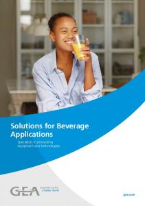 Solutions for Beverage Applications. Specialists in processing equipment and technologies