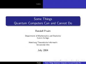 Some Things Quantum Computers Can and Cannot Do