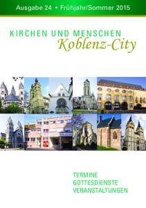 Sommer 2015 KIRCHEN UND MENSCHEN. Koblenz-City TERMINE GOTTESDIENSTE VERANSTALTUNGEN