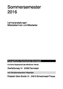 Sommersemester Lehrveranstaltungen Mitarbeiterinnen und Mitarbeiter. Evangelische Hochschule Darmstadt. Zweifalltorweg Darmstadt