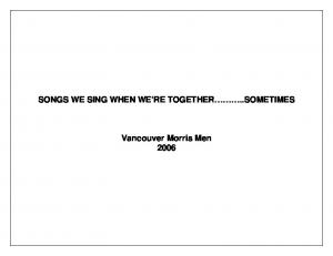 SONGS WE SING WHEN WE RE TOGETHER..SOMETIMES. Vancouver Morris Men 2006