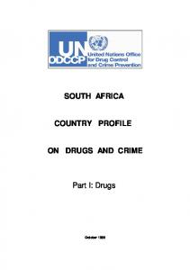SOUTH AFRICA COUNTRY PROFILE ON DRUGS AND CRIME. Part I: Drugs