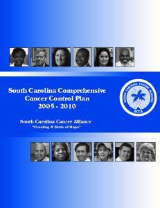 South Carolina Comprehensive Cancer Control Plan South Carolina Cancer Alliance Creating A State of Hope