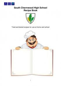 South Charnwood High School Recipe Book. Tried and tested recipes for use at home and school