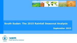 South Sudan: The 2015 Rainfall Seasonal Analysis. September 2015