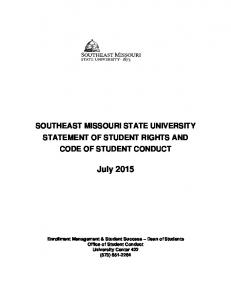 SOUTHEAST MISSOURI STATE UNIVERSITY STATEMENT OF STUDENT RIGHTS AND CODE OF STUDENT CONDUCT. July 2015