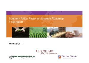 Southern Africa Regional Soybean Roadmap Final report. February 2011