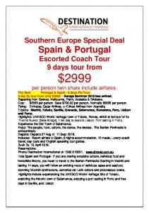 Southern Europe Special Deal Spain & Portugal Escorted Coach Tour 9 days tour from $2999 per person twin share include airfares. The Deal Portugal &