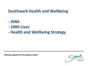 Southwark Health and Wellbeing. - JSNA Lives - Health and Wellbeing Strategy