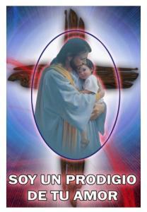 SOY UN PRODIGIO DE TU AMOR